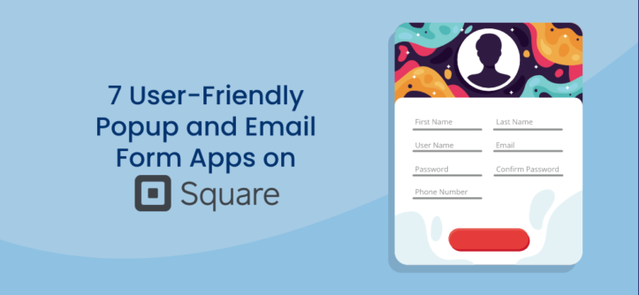 7 User-Friendly Popup and Email Form Apps on Square (1)