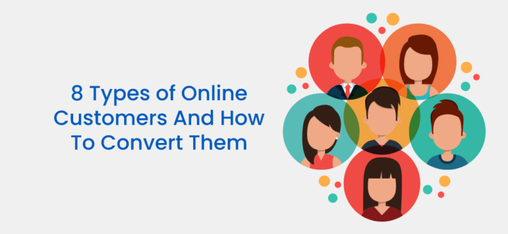 8 Types of Online Customers And How To Convert Them