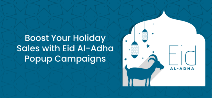 Boost Your Holiday Sales with Eid AI-Adha Popup Campaigns