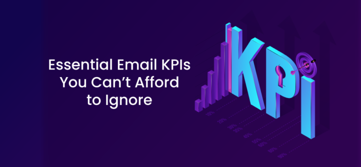 Essential Email KPIs You Can't Afford to Ignore