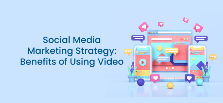 Social Media Marketing Strategy_ Benefits of Using Video