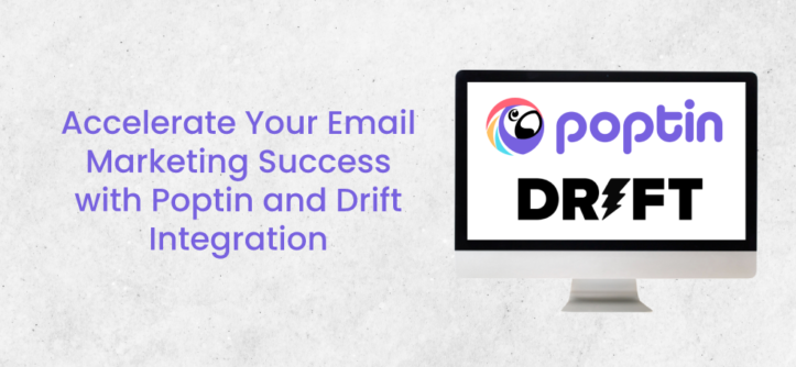 Accelerate Your Email Marketing Success with Poptin and Drift Integration
